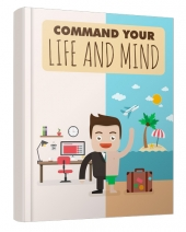 Command Your Life And Mind eBook with Master Resell Rights/Giveaway Rights