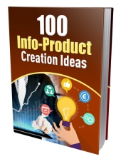 100 Info-Product Creation Ideas eBook with private label rights
