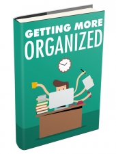Getting More Organized eBook with private label rights
