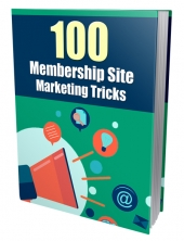 100 Membership Site Marketing Tricks eBook with Private Label Rights