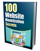 100 Website Monetization Secrets eBook with Private Label Rights