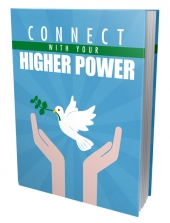 Connect With Your Higher Power eBook with Master Resell Rights/Giveaway Rights