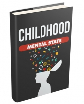 Childhood Mental State eBook with private label rights