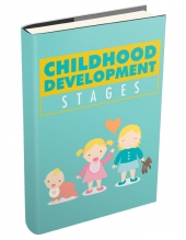 Childhood Development Stages eBook with Master Resell Rights/Giveaway Rights