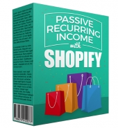 Passive Recurring Income with Shopify eBook with Master Resell Rights/Giveaway Rights