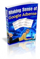Making Sense of Google Adsense eBook with Master Resell Rights