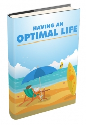Having An Optimal Life eBook with Master Resell Rights/Giveaway Rights