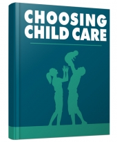 Choosing Child Care eBook with Master Resell/Giveaway Rights