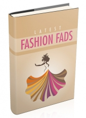 Latest Fashion Fads eBook with Master Resell/Giveaway Rights