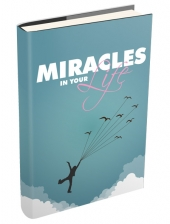 Miracles In Your Life eBook with Master Resell/Giveaway Rights