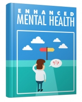 Enhanced Mental Health eBook with Master Resell/Giveaway Rights