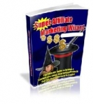 Super Affiliate Marketing Wizard eBook with Master Resell Rights