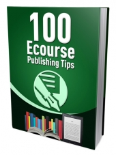 100 Ecourse Publishing Tips eBook with Master Resell/Giveaway Rights