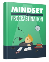 Mindset and Procrastination eBook with Master Resell/Giveaway Rights