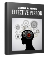 Being A More Effective Person eBook with Master Resell/Giveaway Rights