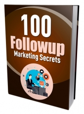 100 Followup Marketing Secrets eBook with Master Resell/Giveaway Rights