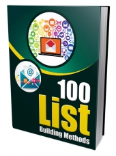 100 List Building Methods eBook with Master Resell/Giveaway Rights