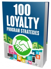 100 Loyalty Program Strategies eBook with Master Resell/Giveaway Rights