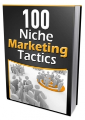 100 Niche Marketing Tactics eBook with Master Resell/Giveaway Rights