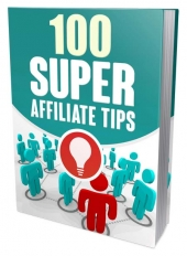 100 Super Affiliate Tips eBook with Master Resell/Giveaway Rights